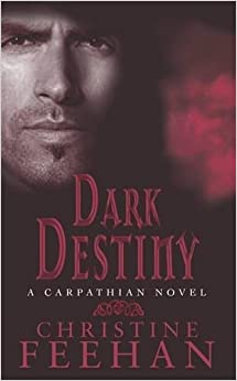 Dark Destiny: Number 13 in series ('Dark' Carpathian)