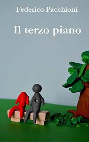 il-terzo-piano-storia-di-tre-piani-due-organo-un-uomo-italian-edition