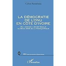 """La démocratie de l'onu en cÔte d'ivoire - du """"machin"""" de de"""