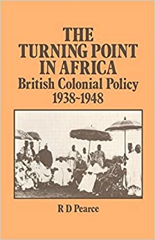 Book The Turning Point in Africa: British Colonial Policy 1938-48