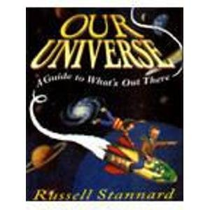 Our Universe : A Guide to What's Out There