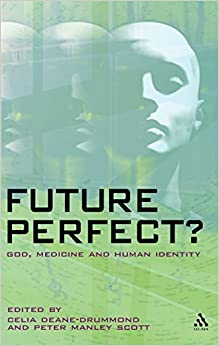 Book Future Perfect?: God, Medicine and Human Identity