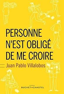 Personne n'est obligé de me croire, Villalobos, Juan Pablo