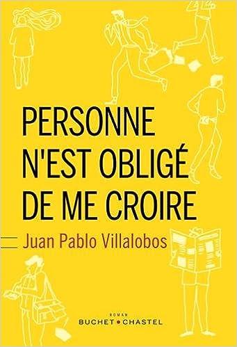 Juan Pablo Villalobos - Personne n'est obligé de me croire (2018)