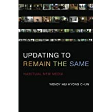 Updating to Remain the Same: Habitual New Media (The MIT Press)