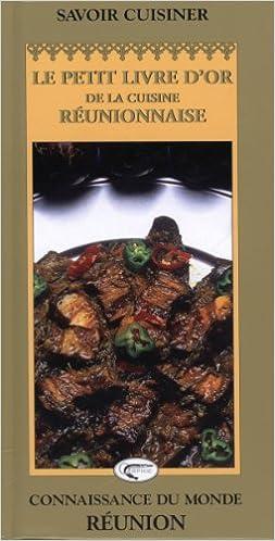 Savoir Cuisiner Creole Le Petit Livre D Or De La Cuisine