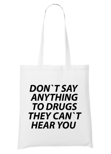 Don`t Say Anything To Drugs Bag White
