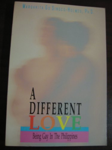 A Different Love: Being Gay in the Philippines