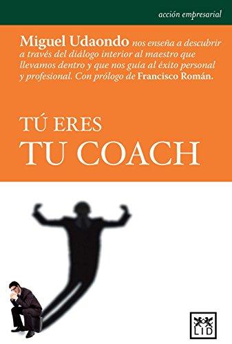 Tu eres tu coach (Spanish Edition) (Coleccion Accion Empresarial) [Miguel Udaondo] (Tapa Blanda)