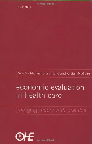 Economic Evaluation in Health Care: Merging Theory with Practice by Brand: Oxford University Press, USA