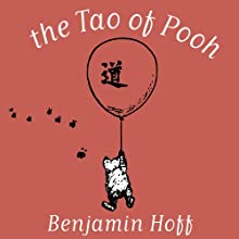The Tao of Pooh | Livre audio Auteur(s) : Benjamin Hoff Narrateur(s) : Simon Vance