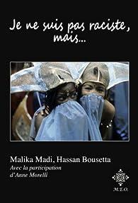 Je ne suis pas raciste, mais... par Bousetta Hassan
