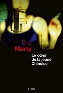 Le coeur de la jeune Chinoise, Marty, Éric