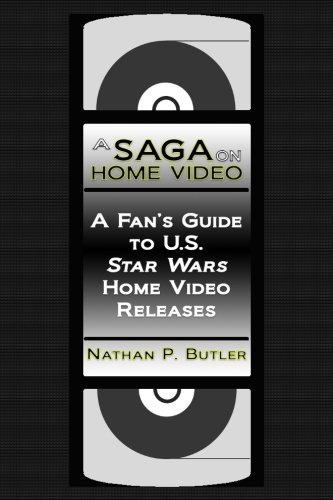 A Saga on Home Video: A Fan's Guide to U.S. Star Wars Home Video Releases