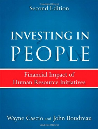 Investing in People, 2nd Edition by John W. Boudreau , Wayne F. Cascio, Publisher : FT Press