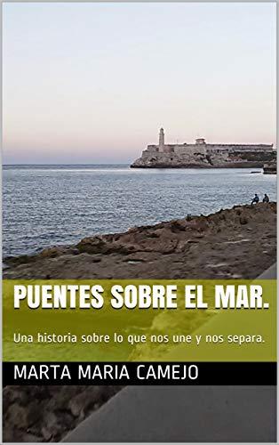 (Puentes sobre el mar.: Una historia sobre lo que nos une y nos separa. (Spanish Edition))