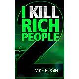 I KILL RICH PEOPLE 2