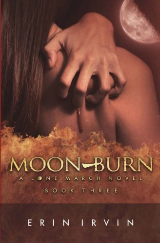 Read Online Moon-Burn: A Lone March Novel PDF