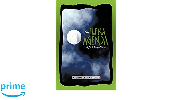 The Elena Agenda: A Jack Wolf Novel: Amazon.es: Hamilton ...