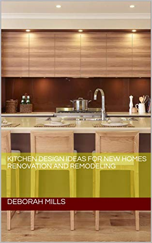 Kitchen Design Ideas For New Homes Renovation And Remodeling