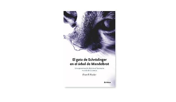 El Gato de Schrodinger y el Arbol de Mandelbrot: Varios: 9788474236491: Amazon.com: Books