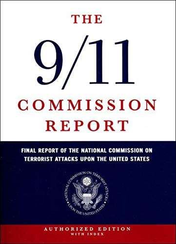 The 9/11 Commission Report: Final Report of the National Commission on Terrorist Attacks Upon the United States (Authori