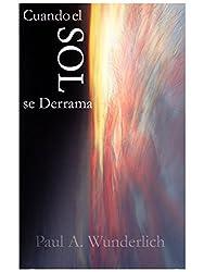 Cuando el Sol se Derrama (Spanish Edition)