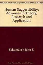 Human Suggestibility: Advances in Theory, Research, and Application