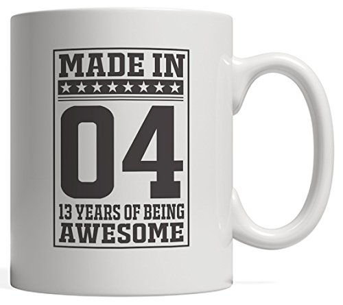 Made In 04 13 Years Of Awesomeness Mug - Happy 13th Birthday of Being Awesome Anniversary Gift Idea For 2004 Young Kid Boy or Girl! From Dad or Mom To Thirteen Year Old Son or Daughter