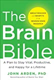 The Brain Bible: How to Stay Vital, Productive, and Happy for a Lifetime (Business Books)