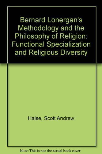Bernard Lonergan's Methodology and the Philosophy of Religion: Functional Specialization and Religious Diversity