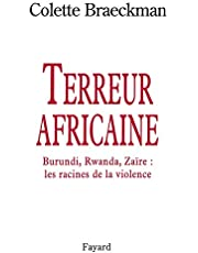 Terreur africaine: Burundi, Rwanda, Zaïre, les racines de la violence (French Edition)