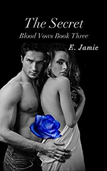 The Secret: Blood Vows Book 3 by [Jamie, E.]