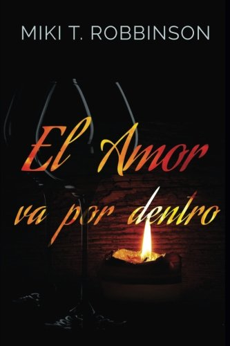 El amor va por dentro: Una novela de romance lésbico; una profunda reflexión acerca de la homofobia (Spanish Edition)