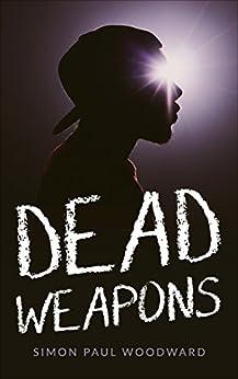 Dead Weapons by [Woodward, Simon Paul]