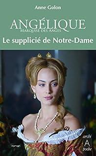 Angélique 04 : Le supplicié de Notre-Dame, Golon, Anne