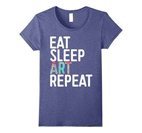Womens Eat Sleep Art Repeat T-Shirt Funny Artist Creative Gift Large Heather Blue