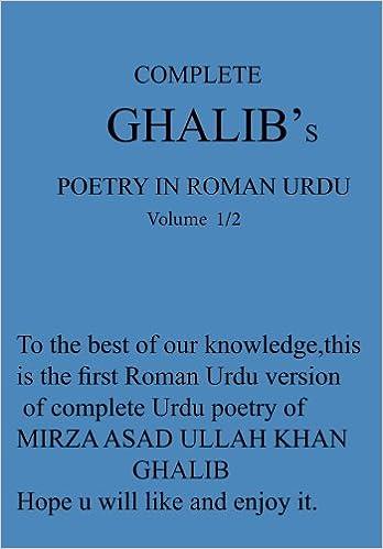 Amazon com: Complete Ghalib's Poetry in Roman Urdu: To the