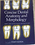 Concise Dental Anatomy and Morphology, Fuller, James L. and Denehy, Gerald E., 0874141257