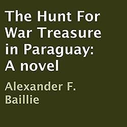 The Hunt for War Treasure in Paraguay