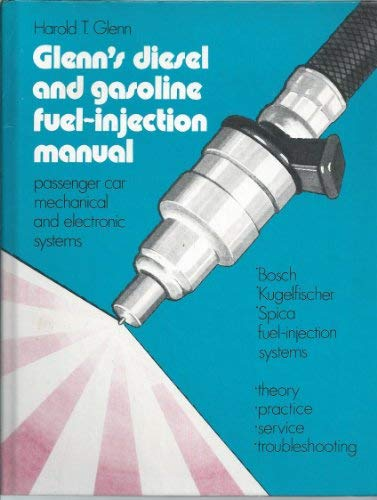 (Glenn's Diesel and Gasoline Fuel-Injection Manual )