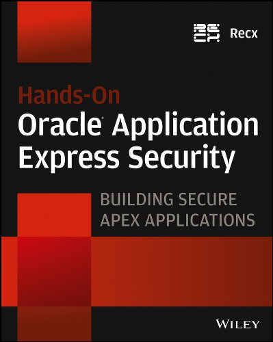 Hands-On Oracle Application Express Security: Building Secure Apex Applications Pdf