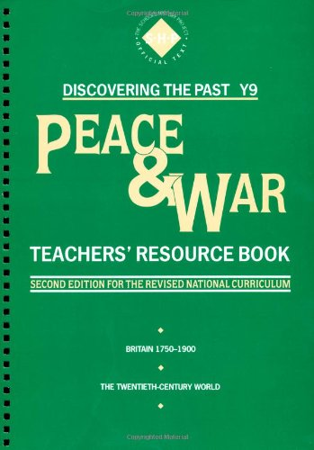Peace and War: Teacher's Resource Book: Year 9 (Discovering the Past)