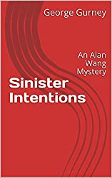 Sinister Intentions: An Alan Wang Mystery