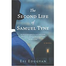 The Second Life of Samuel Tyne by Esi Edugyan (Mar 8 2005)
