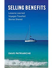 Selling Benefits: Lessons Learned, Voyages Travelled, Stories Shared