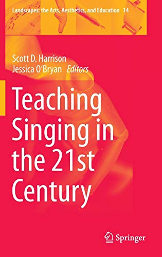 Teaching Singing in the 21st Century (Landscapes: the Arts, Aesthetics, and Education) (Problems Of Education In The 21st Century)