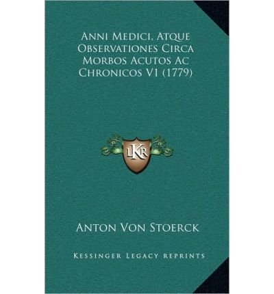 Read Online Anni Medici, Atque Observationes Circa Morbos Acutos AC Chronicos V1 (1779) (Hardback)(Latin) - Common pdf epub