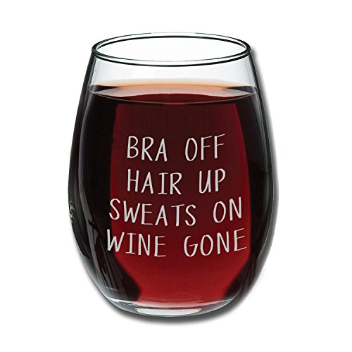 Bra Off Hair Up Sweats On Wine Gone Funny 15oz Wine Glass - Unique Gift Idea for Her, Mom, Wife, Girlfriend, Sister, Best Friend, BFF - Perfect Birthday Gifts for Women (Ship Wine Gift)