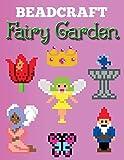 Beadcraft Fairy Garden: Over 100 magical patterns